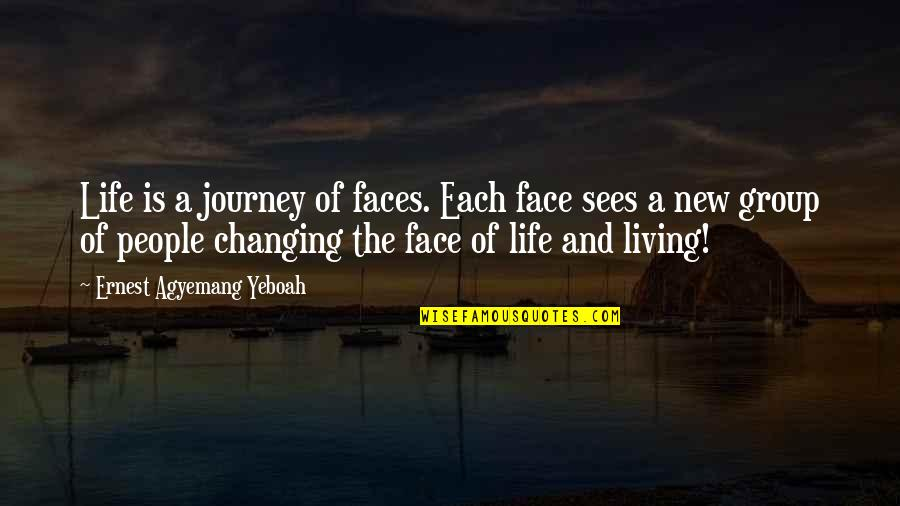 Nicodemus Archleone Quotes By Ernest Agyemang Yeboah: Life is a journey of faces. Each face