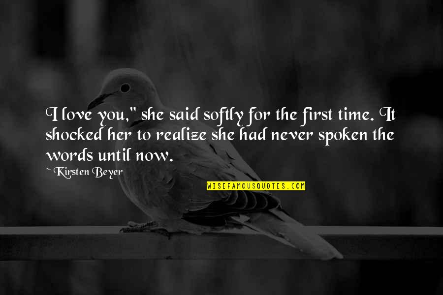 """Nicola Abbagnano Quotes By Kirsten Beyer: I love you,"""" she said softly for the"""