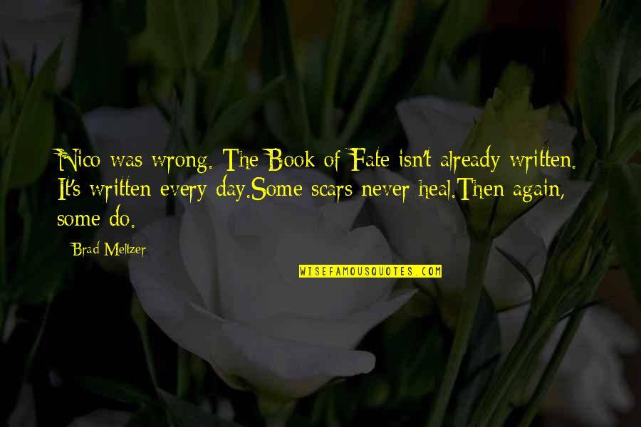 Nico's Quotes By Brad Meltzer: Nico was wrong. The Book of Fate isn't