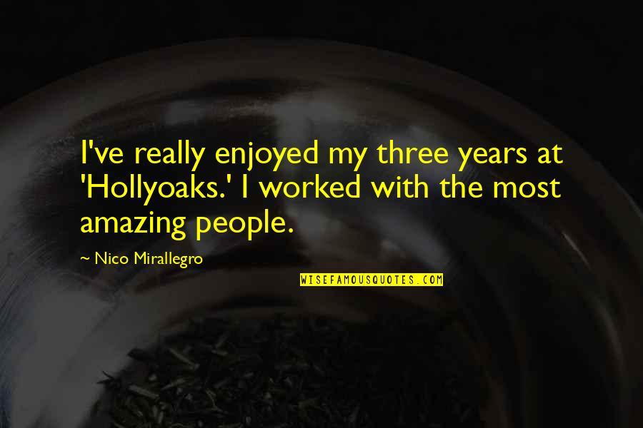 Nico's Quotes By Nico Mirallegro: I've really enjoyed my three years at 'Hollyoaks.'