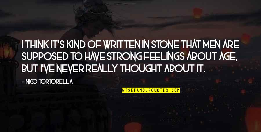 Nico's Quotes By Nico Tortorella: I think it's kind of written in stone