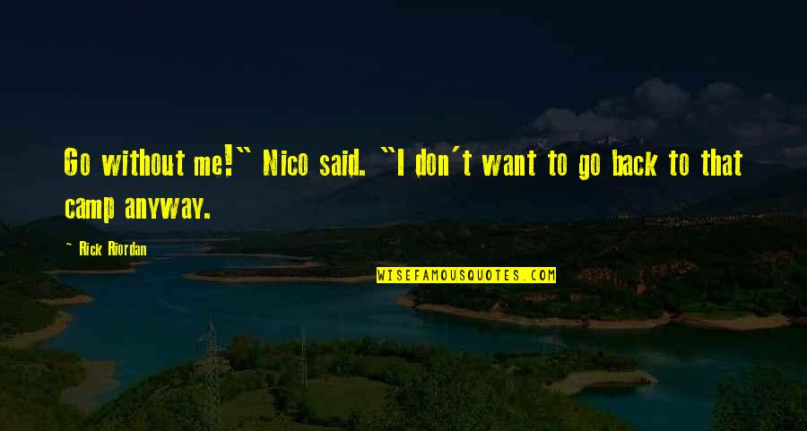 """Nico's Quotes By Rick Riordan: Go without me!"""" Nico said. """"I don't want"""