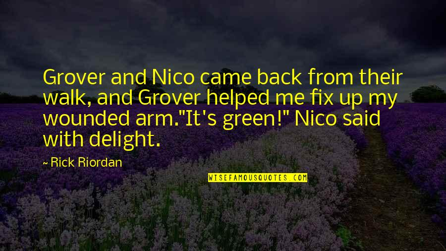 Nico's Quotes By Rick Riordan: Grover and Nico came back from their walk,
