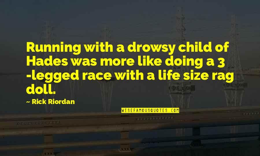 Nico's Quotes By Rick Riordan: Running with a drowsy child of Hades was