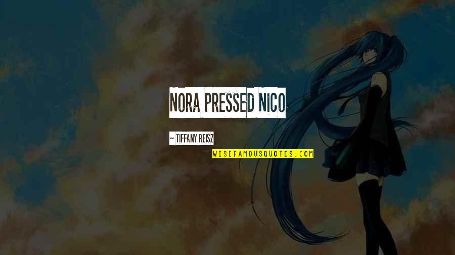Nico's Quotes By Tiffany Reisz: Nora pressed Nico