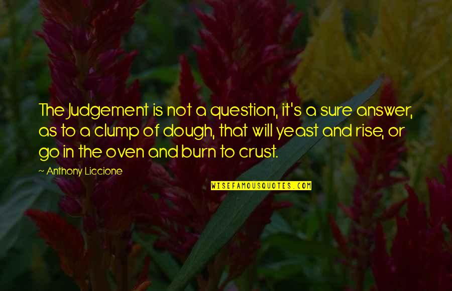 Niffelheim Quotes By Anthony Liccione: The Judgement is not a question, it's a