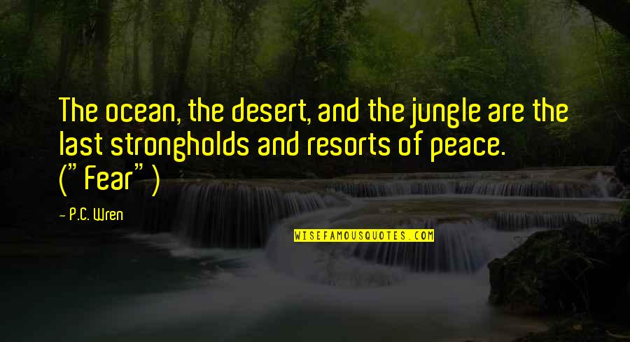 Nigel Gruff Quotes By P.C. Wren: The ocean, the desert, and the jungle are