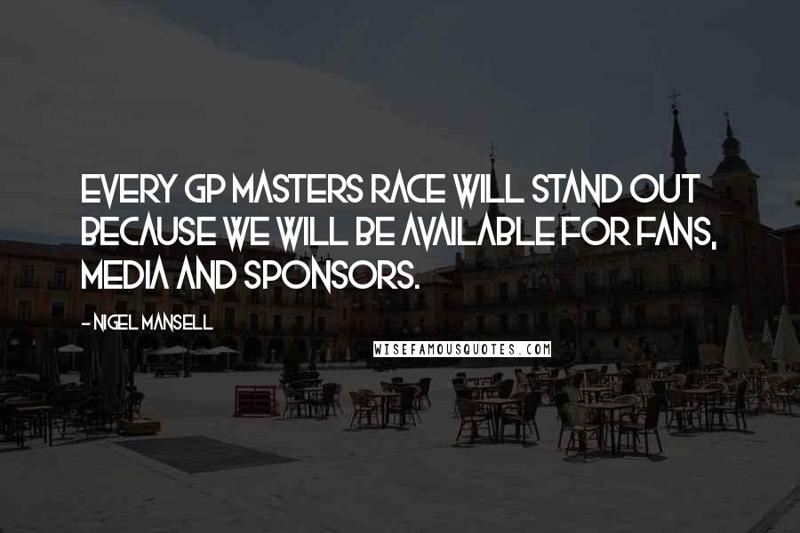 Nigel Mansell quotes: Every GP Masters race will stand out because we will be available for fans, media and sponsors.