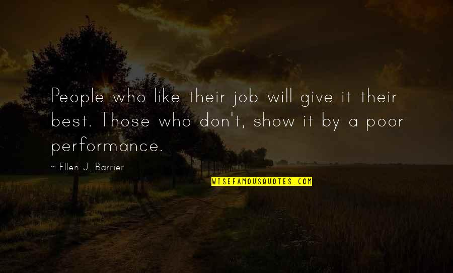 Niggaz Quotes By Ellen J. Barrier: People who like their job will give it