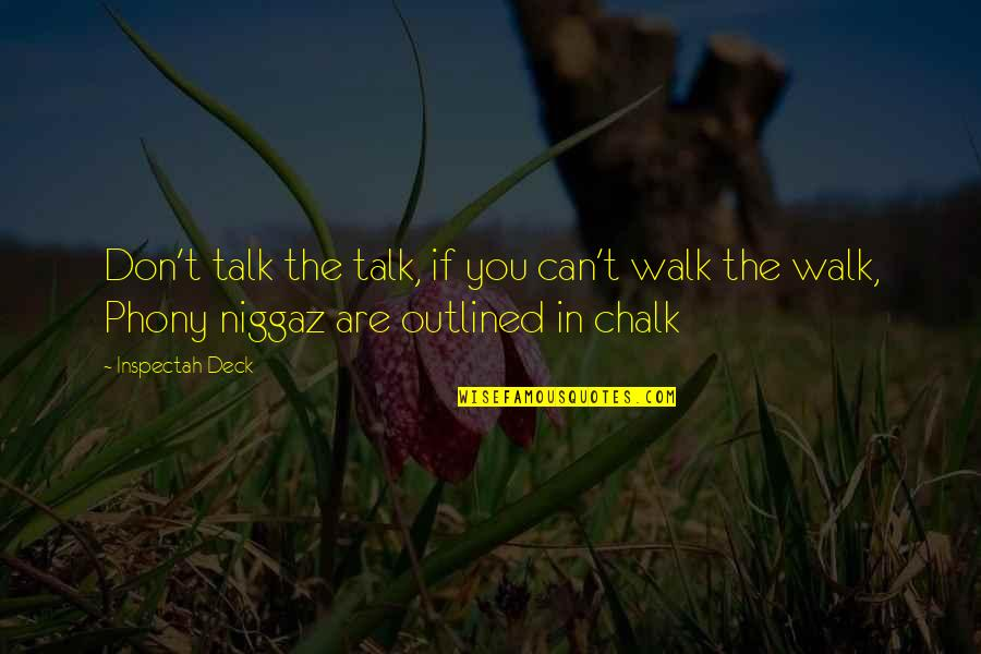Niggaz Quotes By Inspectah Deck: Don't talk the talk, if you can't walk