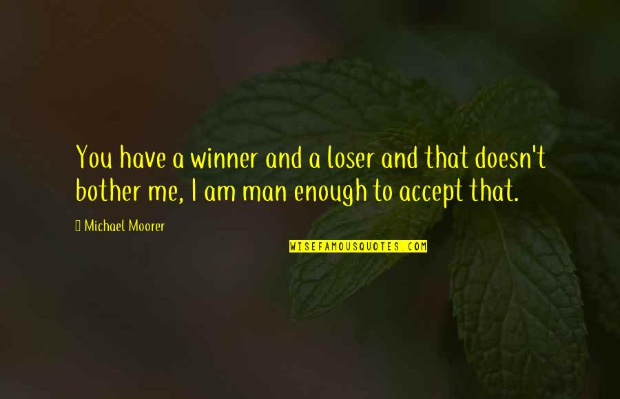 Night Birds Quotes By Michael Moorer: You have a winner and a loser and