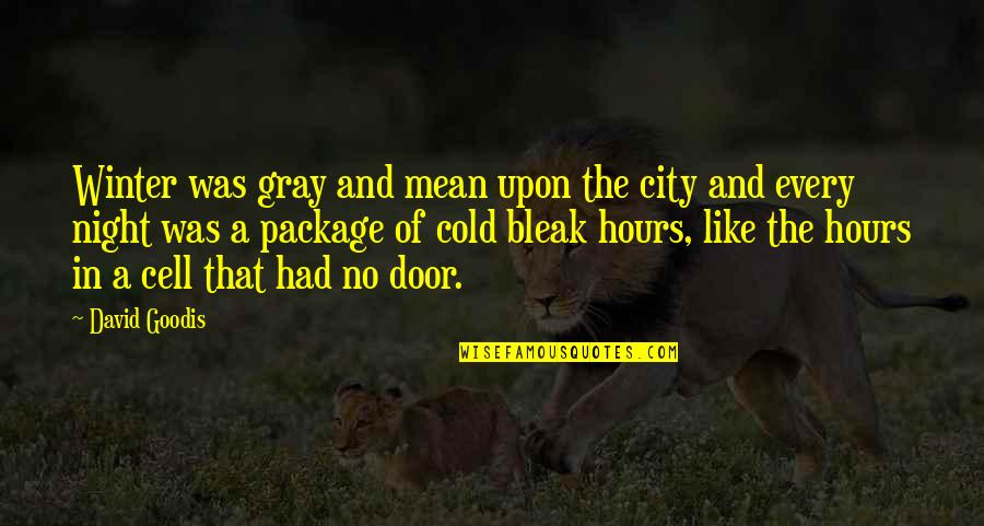 Night City Quotes By David Goodis: Winter was gray and mean upon the city