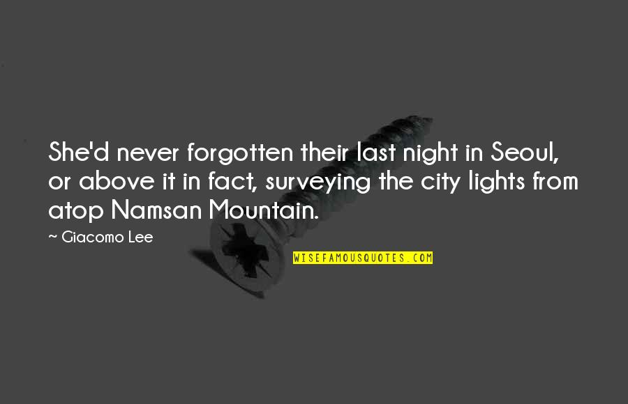 Night City Quotes By Giacomo Lee: She'd never forgotten their last night in Seoul,