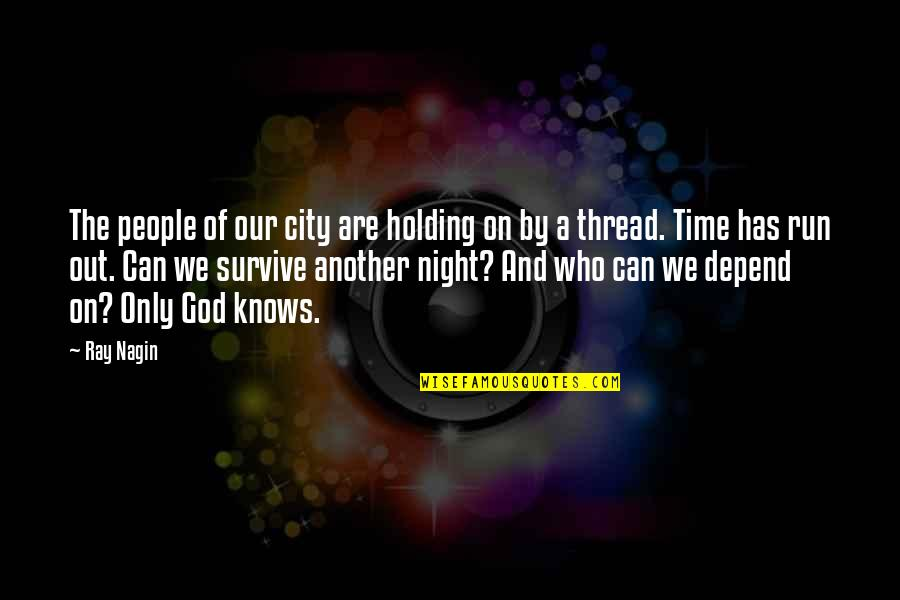 Night City Quotes By Ray Nagin: The people of our city are holding on