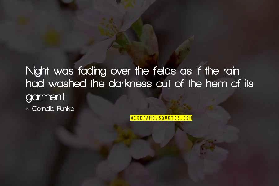Night Darkness Quotes By Cornelia Funke: Night was fading over the fields as if