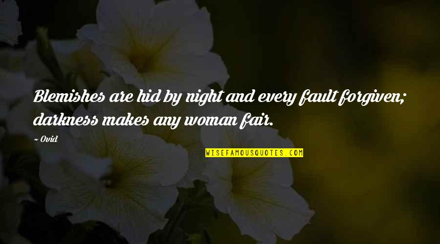 Night Darkness Quotes By Ovid: Blemishes are hid by night and every fault