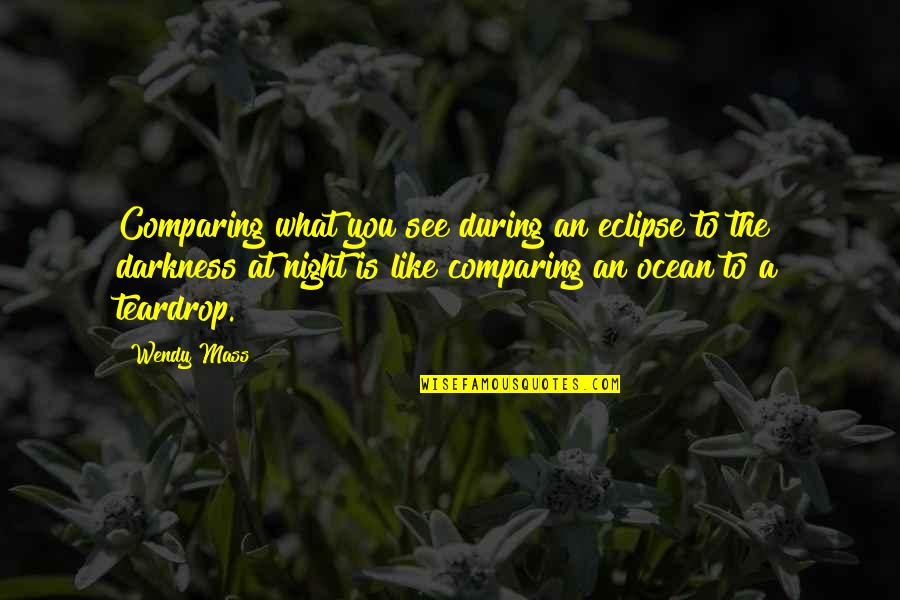 Night Darkness Quotes By Wendy Mass: Comparing what you see during an eclipse to