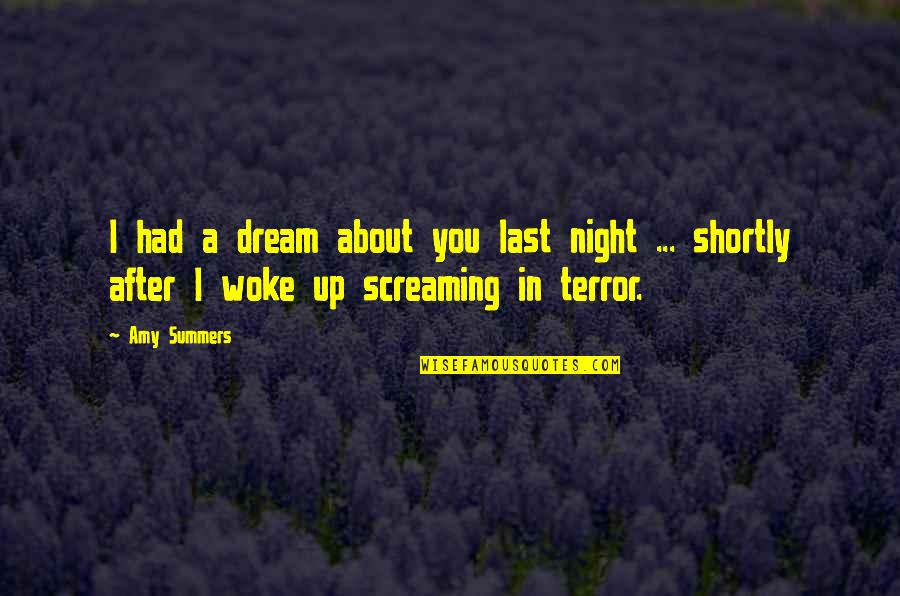 Night Dreams Quotes By Amy Summers: I had a dream about you last night