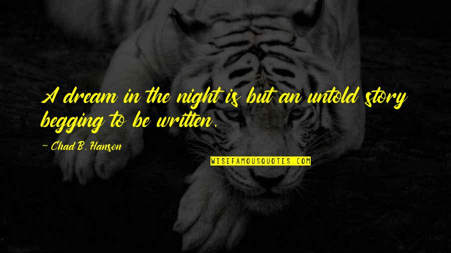 Night Dreams Quotes By Chad B. Hanson: A dream in the night is but an