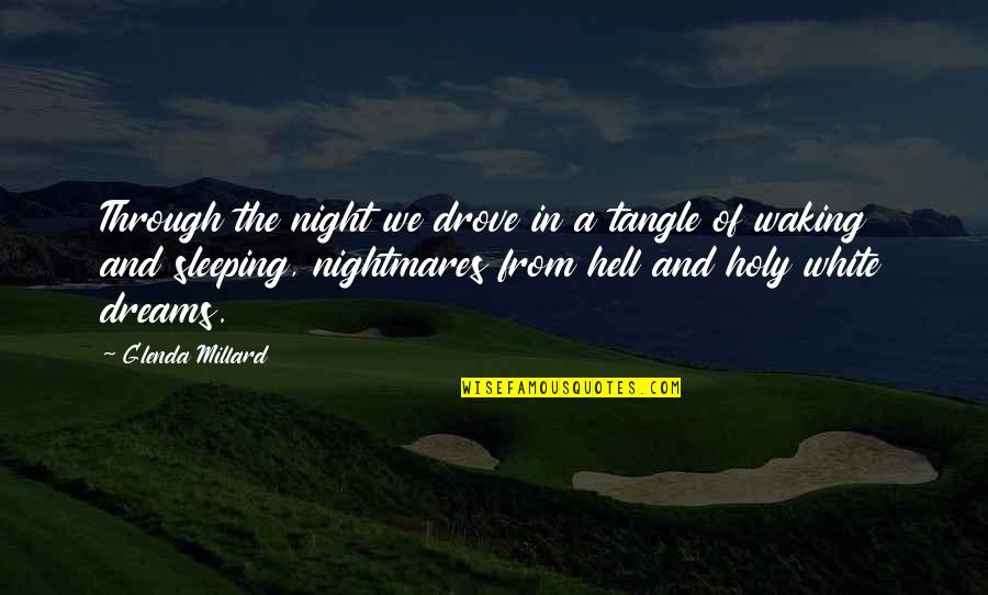 Night Dreams Quotes By Glenda Millard: Through the night we drove in a tangle