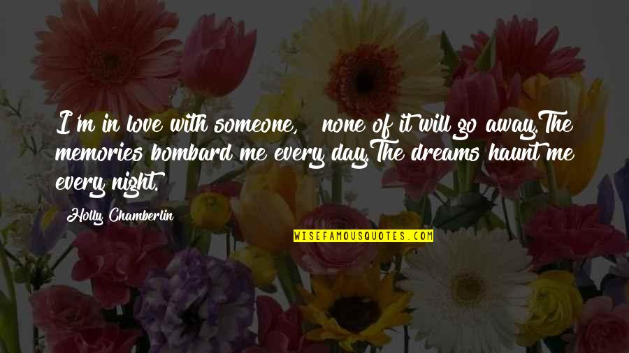 Night Dreams Quotes By Holly Chamberlin: I'm in love with someone, & none of