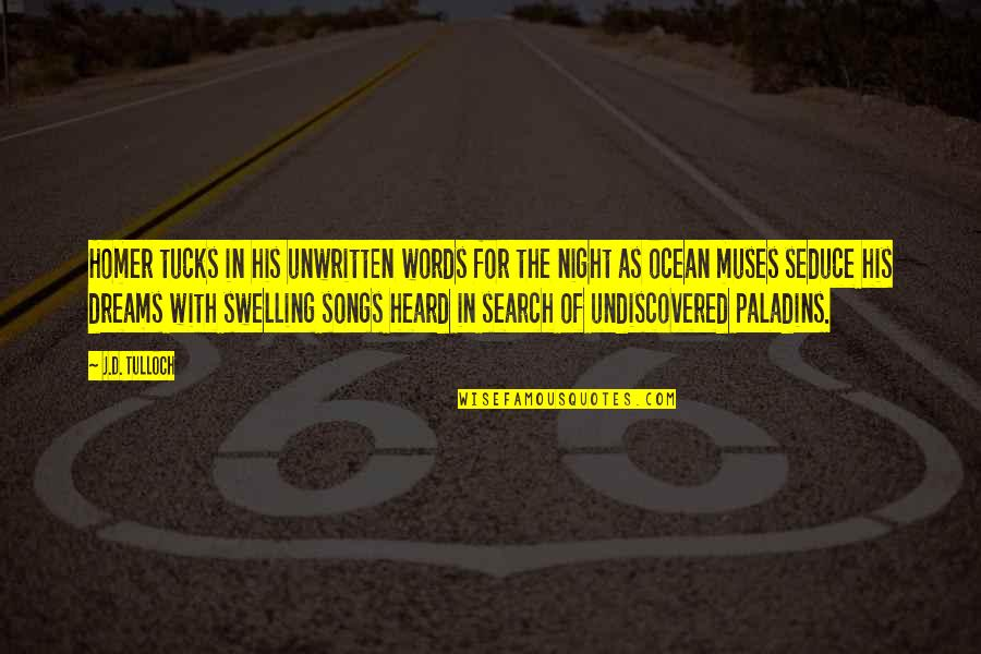 Night Dreams Quotes By J.D. Tulloch: Homer tucks in his unwritten words for the