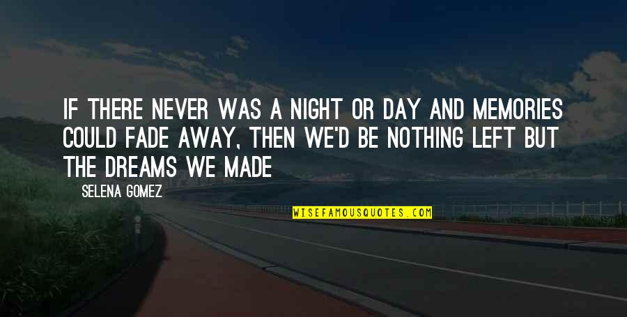 Night Dreams Quotes By Selena Gomez: If there never was a night or day