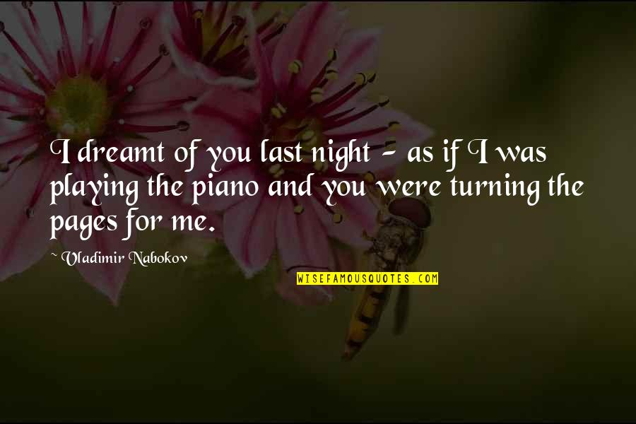 Night Dreams Quotes By Vladimir Nabokov: I dreamt of you last night - as