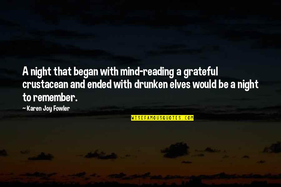 Night Elves Quotes By Karen Joy Fowler: A night that began with mind-reading a grateful