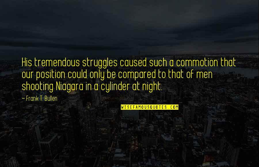 Night Falls Quotes By Frank T. Bullen: His tremendous struggles caused such a commotion that