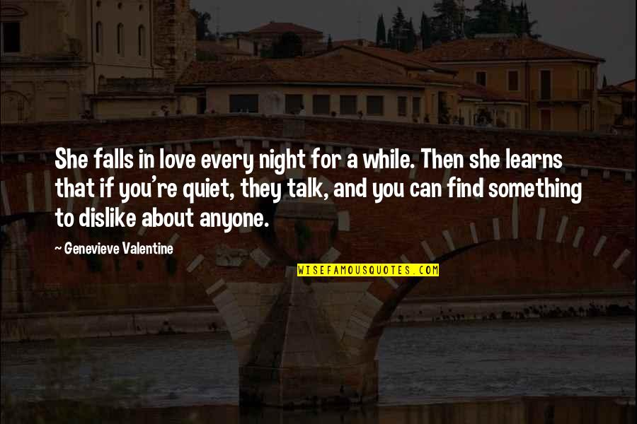 Night Falls Quotes By Genevieve Valentine: She falls in love every night for a