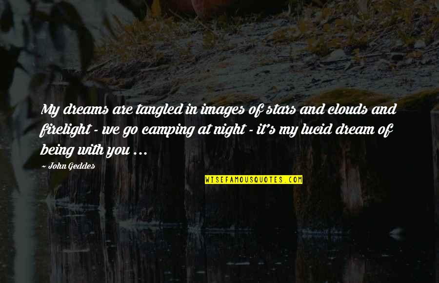 Night Images And Quotes By John Geddes: My dreams are tangled in images of stars