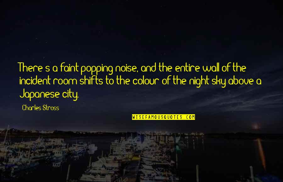 Night In City Quotes By Charles Stross: There's a faint popping noise, and the entire