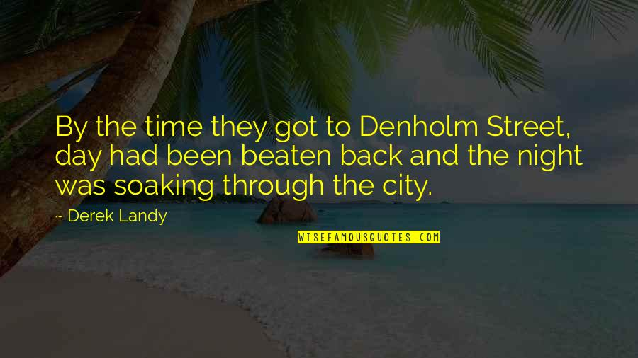 Night In City Quotes By Derek Landy: By the time they got to Denholm Street,