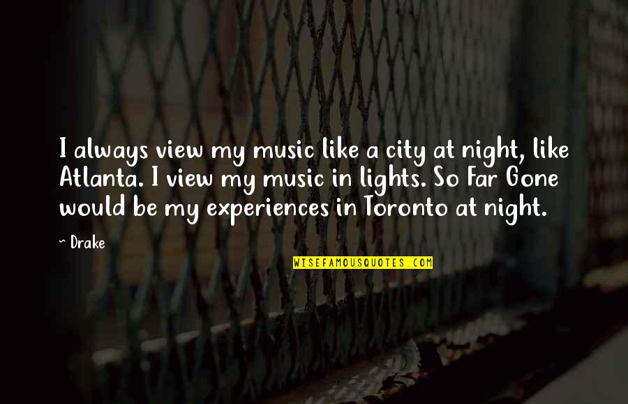 Night In City Quotes By Drake: I always view my music like a city