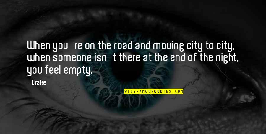 Night In City Quotes By Drake: When you're on the road and moving city