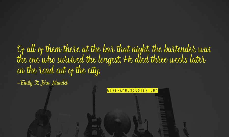 Night In City Quotes By Emily St. John Mandel: Of all of them there at the bar