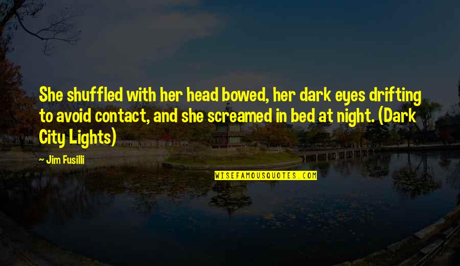 Night In City Quotes By Jim Fusilli: She shuffled with her head bowed, her dark
