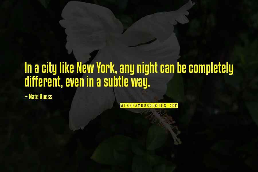 Night In City Quotes By Nate Ruess: In a city like New York, any night