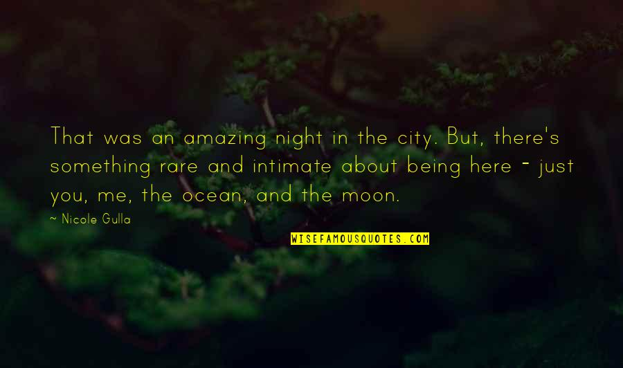 Night In City Quotes By Nicole Gulla: That was an amazing night in the city.