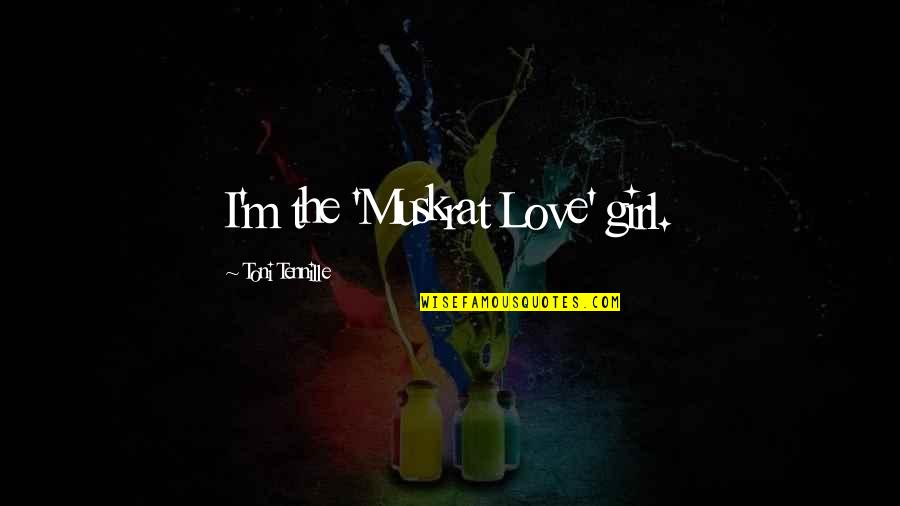 Night Shifts Quotes By Toni Tennille: I'm the 'Muskrat Love' girl.