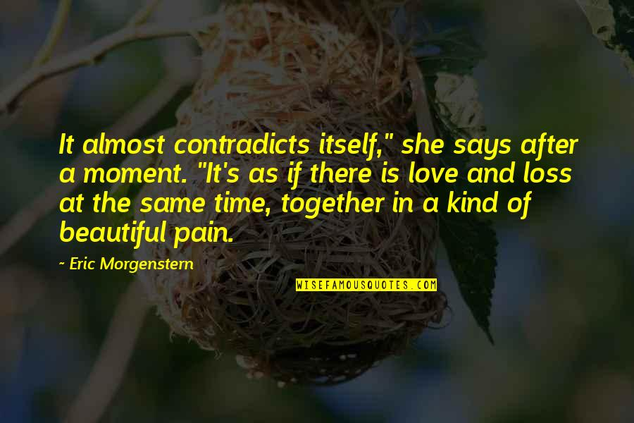 """Night Time Love Quotes By Eric Morgenstern: It almost contradicts itself,"""" she says after a"""