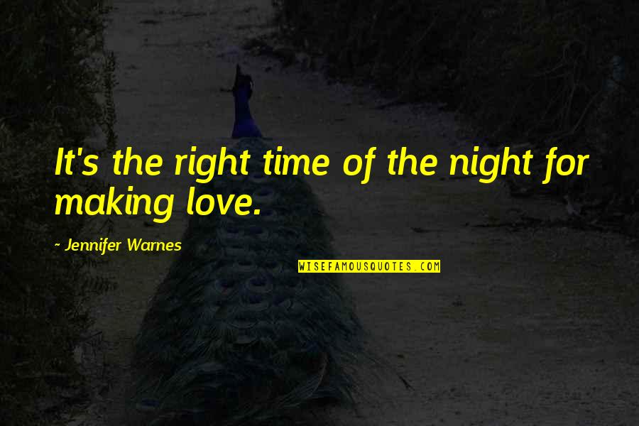 Night Time Love Quotes By Jennifer Warnes: It's the right time of the night for