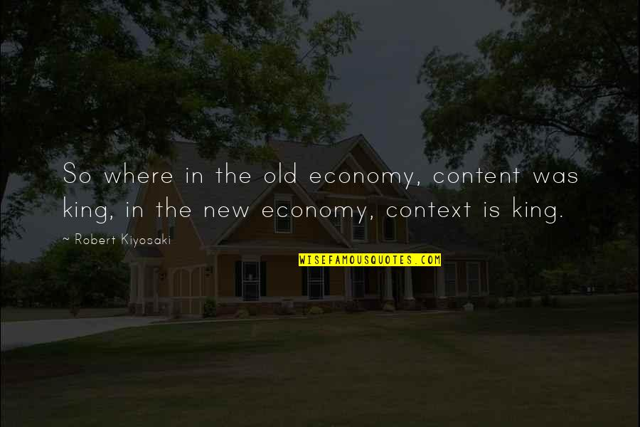 Night Time Love Quotes By Robert Kiyosaki: So where in the old economy, content was