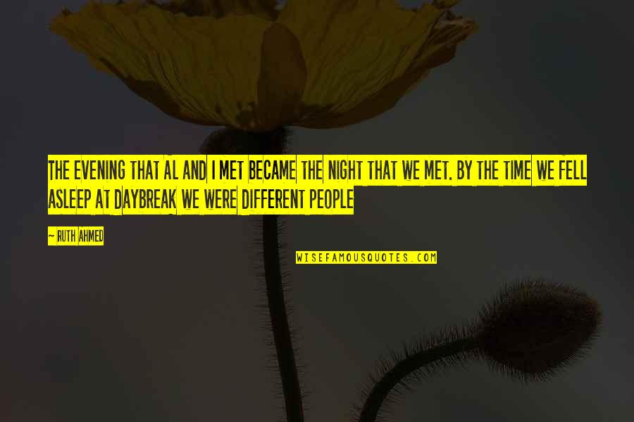 Night Time Love Quotes By Ruth Ahmed: The evening that Al and I met became