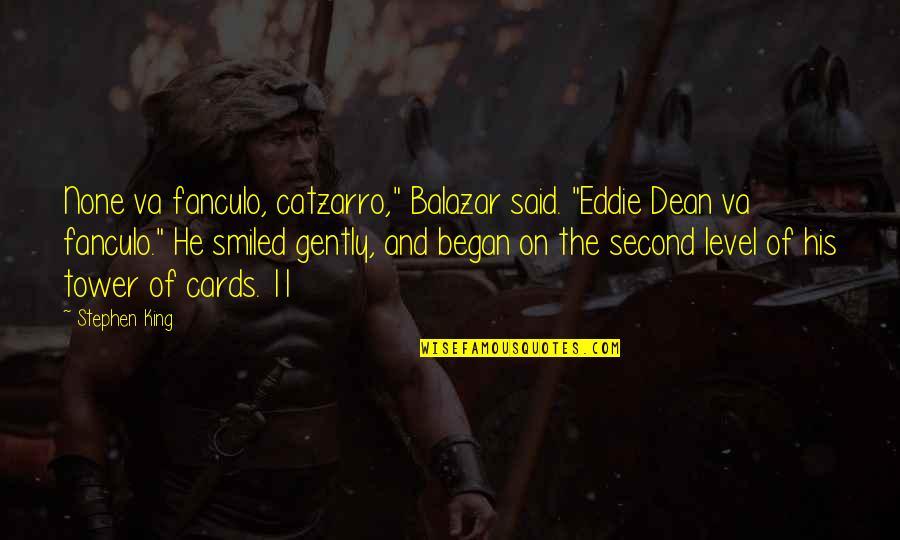 "Night Time Love Quotes By Stephen King: None va fanculo, catzarro,"" Balazar said. ""Eddie Dean"