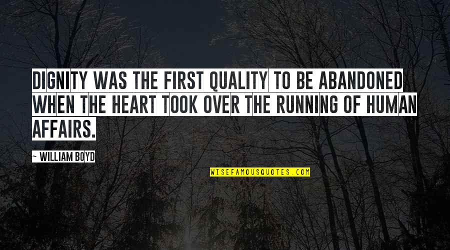 Night Time Love Quotes By William Boyd: Dignity was the first quality to be abandoned