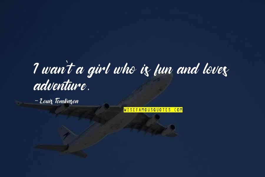 Nightand Quotes By Louis Tomlinson: I wan't a girl who is fun and