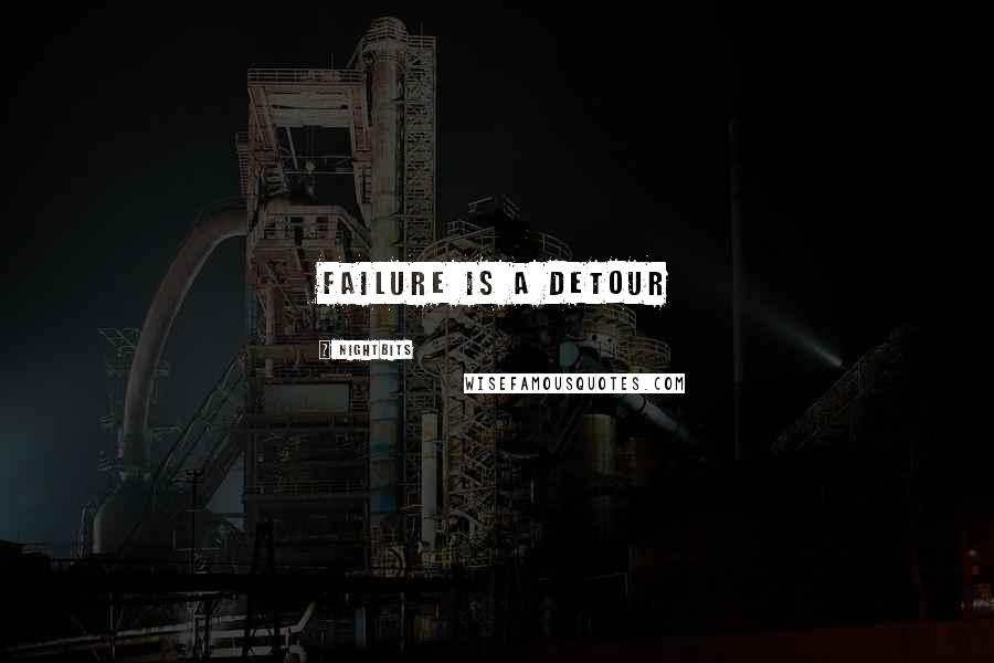 NightBits quotes: Failure is a detour