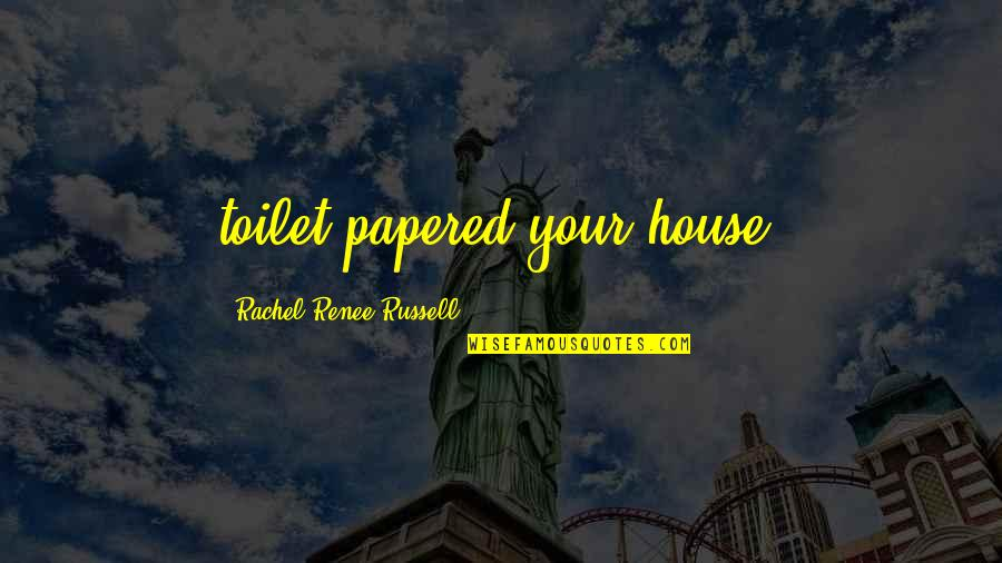 Nightmare On Elm Street 2 Quotes By Rachel Renee Russell: toilet-papered your house!